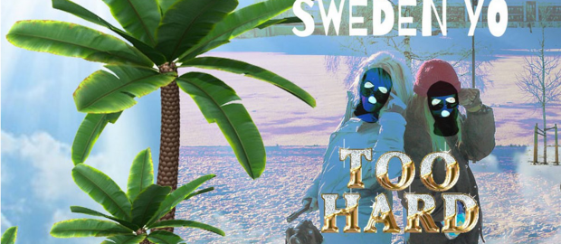 Too Hard presents Sweden Yo