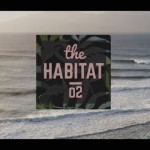 THE HABITAT - EP02 HONOLUA BAY