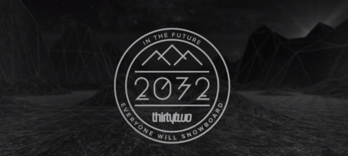 """THIRTYTWO – """"2032"""" TEASER """"IN THE FUTURE EVERYONE WILL SNOWBOARD"""""""