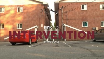 CHRIS DOYLE – KINK INTERVENTION