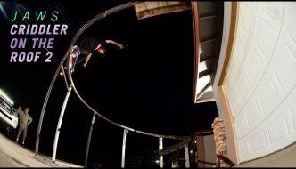 "Aaron Homoki's ""Cridler On The Roof 2"" Part"