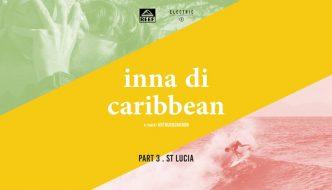 INNA DI CARIBBEAN – PART 3 – SAINT-LUCIA