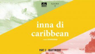 INNA DI CARIBBEAN – MARTINIQUE (EPISODE 2)