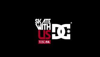 DC SKATE WITH US – TOSCANA TEASER