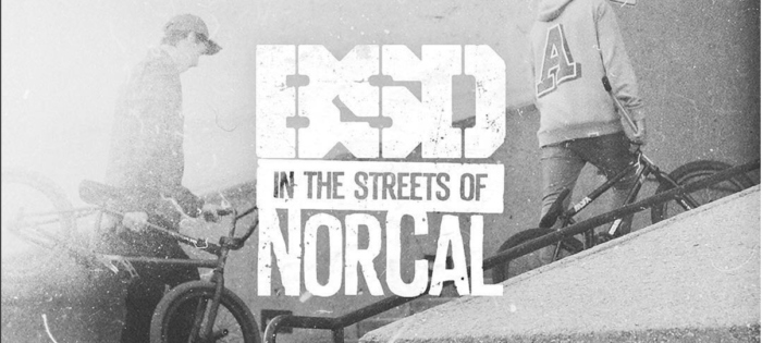 BSD BMX 'In the Streets of NorCal'