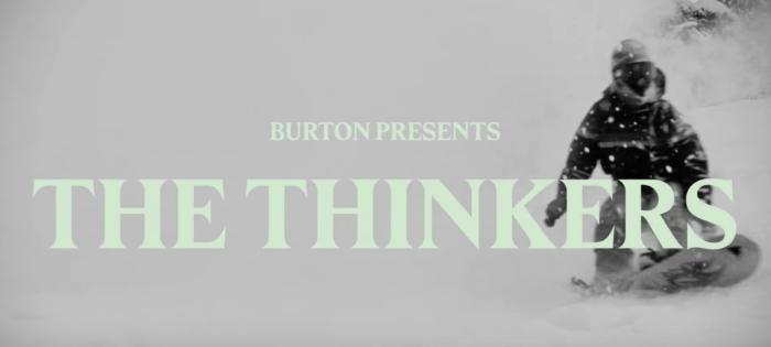 Burton Presents: The Thinkers