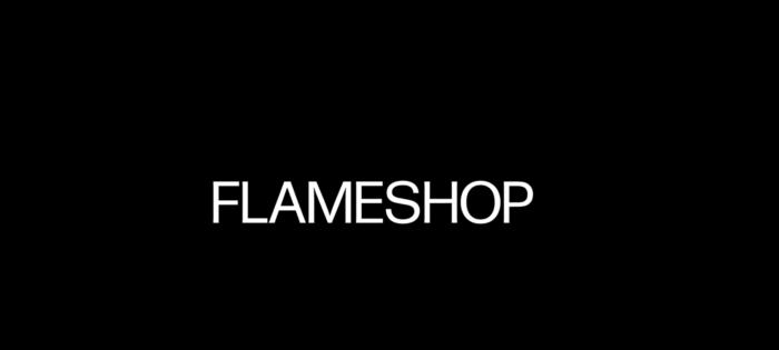 The FLAMESHOP Promo