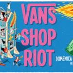 VANS Shop Riot 2018 – Ignopark, 2 settembre