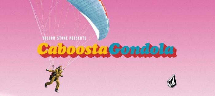 Caboosta Gondola – Volcom Snow edit ft. Arthur Longo, Mike Ravelson, Olivier Gittler