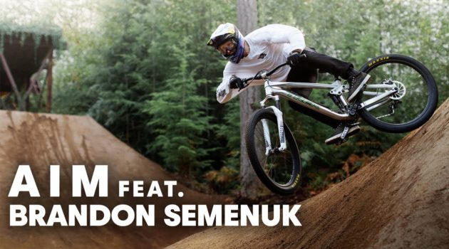 AIM feat. Brandon Semenuk