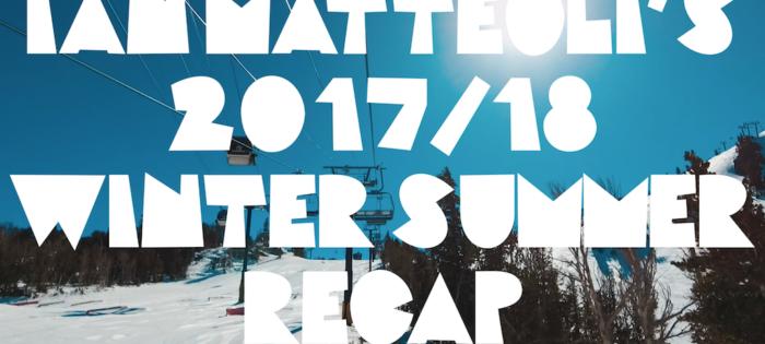 Ian Matteoli – 2017-18 Winter Summer Recap