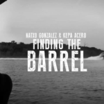 Kepa Acero & Natxo Gonzalez - Finding The Barrel