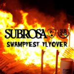 Subrosa Swampfest Flyover
