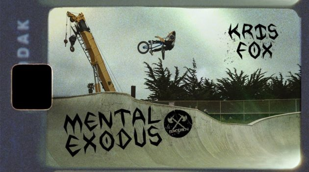 "DEMOLITION BMX: Kris Fox - ""Mental Exodus"""
