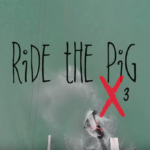 RIDE THE PIG PART 3